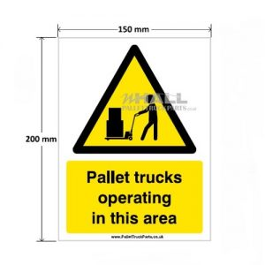 Pallet trucks operating in this area – Safety Hazard Warning Notice Sign Sticker