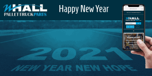 A Warm Welcome to 2021 from Pallet Truck Parts